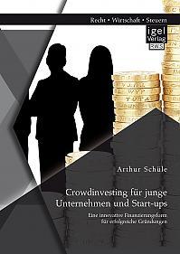 Crowdinvesting für junge Unternehmen und Start-ups: Eine innovative Finanzierungsform für erfolgreiche Gründungen
