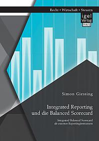 Integrated Reporting und die Balanced Scorecard. Integrated Balanced Scorecard als externes Reportinginstrument