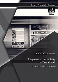 Programmatic Advertising in Deutschland: To-Dos für den Mittelstand