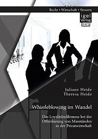 Whistleblowing im Wandel - Das Loyalitätsdilemma bei der Offenbarung von Missständen in der Privatwirtschaft
