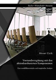 Vorstandsvergütung mit den aktienkursbasierten Komponenten: Eine modelltheoretische und empirische Analyse