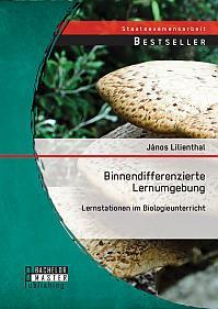 Binnendifferenzierte Lernumgebung: Lernstationen im Biologieunterricht