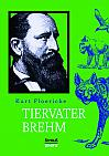 Alfred Brehm – Tiervater Brehm