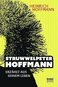 """""""Struwwelpeter-Hoffmann"""" erzählt aus seinem Leben"""