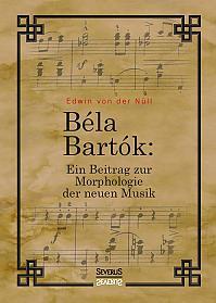 Bela Bartok. Ein Beitrag zur Morphologie der neuen Musik