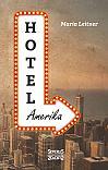 Hotel Amerika. Eine Frau reist durch die Welt