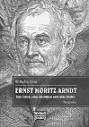 Ernst Moritz Arndt. Biographie.