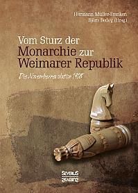 Vom Sturz der Monarchie zur Weimarer Republik