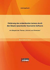 """Förderung des entdeckenden Lernens durch den Einsatz dynamischer Geometrie-Software: Am Beispiel des Themas """"Umkreis von Dreiecken"""""""