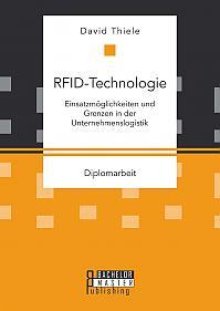 RFID-Technologie: Einsatzmöglichkeiten und Grenzen in der Unternehmenslogistik