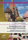Russlanddeutsche in der Bundesrepublik Deutschland: Identität und Anpassung im Kontext der Integrations- und Migrationsforschung