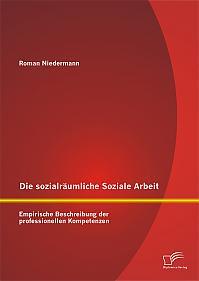 Die sozialräumliche Soziale Arbeit: Empirische Beschreibung der professionellen Kompetenzen