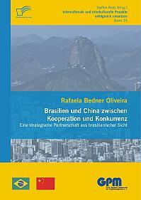 Brasilien und China zwischen Kooperation und Konkurrenz – Eine strategische Partnerschaft aus brasilianischer Sicht