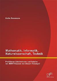 Mathematik, Informatik, Naturwissenschaft, Technik: Profitieren Schülerinnen und Schüler von MINT-Klassen von diesem Konzept?