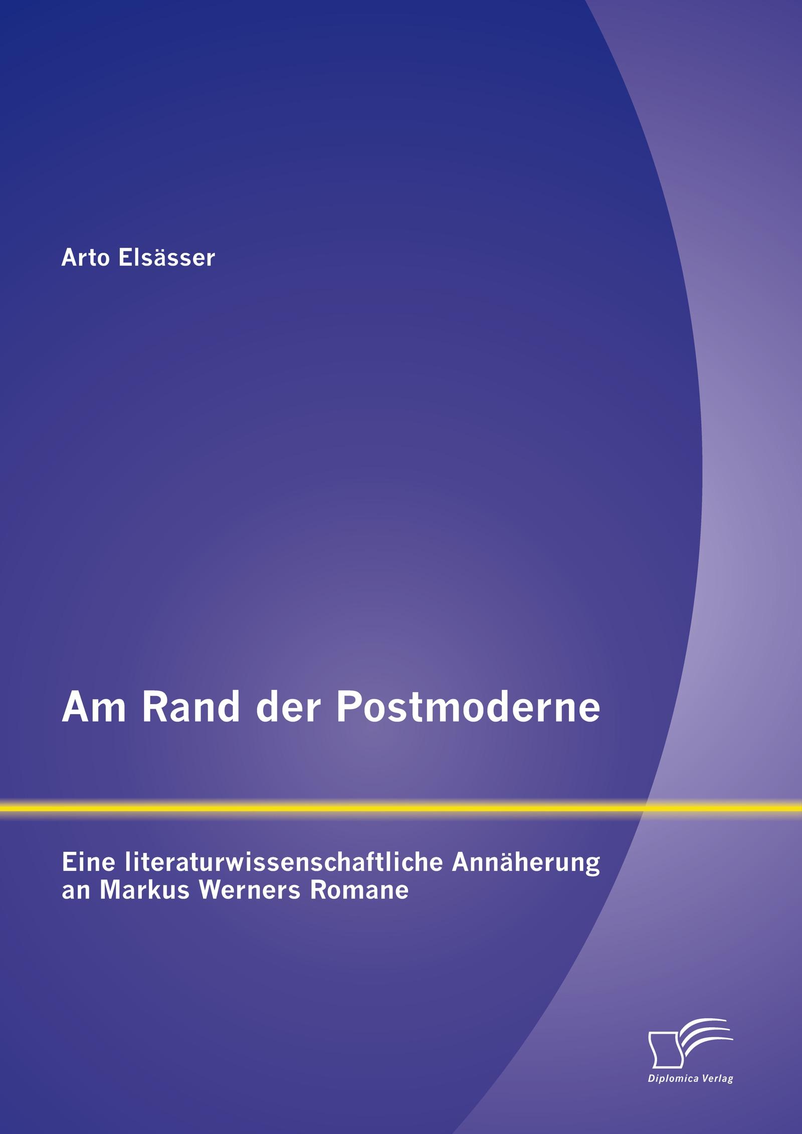 Am Rand Der Postmoderne Eine Literaturwissenschaftliche Annäherung