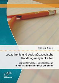 Legasthenie und sozialpädagogische Handlungsmöglichkeiten: Der Stellenwert der Sozialpädagogik im Konflikt zwischen Familie und Schule