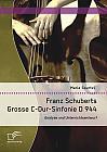 Franz Schuberts Grosse C-Dur-Sinfonie D 944: Analyse und Unterrichtsentwurf