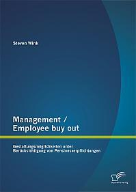 Management / Employee buy out: Gestaltungsmöglichkeiten unter Berücksichtigung von Pensionsverpflichtungen