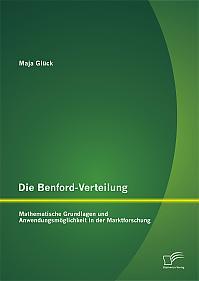 Die Benford-Verteilung: Mathematische Grundlagen und Anwendungsmöglichkeit in der Marktforschung