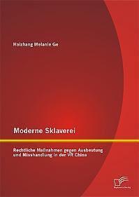 Moderne Sklaverei – Rechtliche Maßnahmen gegen Ausbeutung und Misshandlung in der VR China