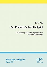 Der Product Carbon Footprint: Die Erfassung von Treibhausgasemissionen mittels CO2-Fußabdruck