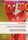 Humor als kommunikatives Medium: Voraussetzungen für eine gelingende Kommunikation in der Sozialen Arbeit