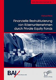 Finanzielle Restrukturierung von Krisenunternehmen durch Private Equity Fonds