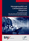 Managerqualität und Collateralized Loan Obligations: Eine empirische Studie über den Einfluss des Investmentmanagers auf die Performance der Kreditverbriefung