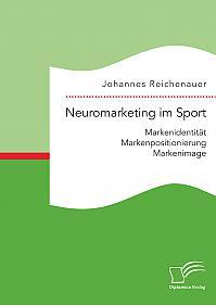 Neuromarketing im Sport: Markenidentität - Markenpositionierung - Markenimage