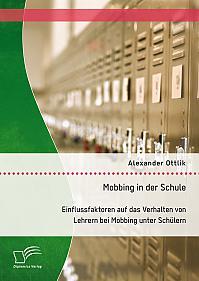 Mobbing in der Schule: Einflussfaktoren auf das Verhalten von Lehrern bei Mobbing unter Schülern
