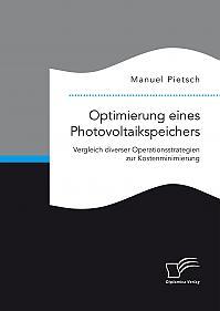Optimierung eines Photovoltaikspeichers. Vergleich diverser Operationsstrategien zur Kostenminimierung