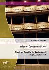 Wiener Zaubertradition. Theatrale Aspekte der Zauberkunst im 19. Jahrhundert