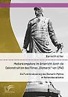 """Medienkompetenz im Unterricht durch die Dekonstruktion des Filmes """"Bismarck"""" von 1940. Die Funktionalisierung des Bismarck-Mythos im Nationalsozialismus"""