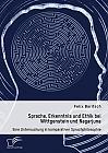 Sprache, Erkenntnis und Ethik bei Wittgenstein und Nagarjuna. Eine Untersuchung in komparativer Sprachphilosophie