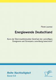 Energiewende Deutschland. Kann der Strommarktsimulator GemCast den zukünftigen Energiemix und Strompreis zuverlässig berechnen?