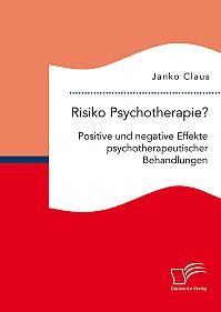 Risiko Psychotherapie? Positive und negative Effekte psychotherapeutischer Behandlungen