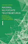 Maximal nilpotente Teilstrukturen I: Nilradikale und Cartan-Teilalgebren in assoziierten Algebren. Mit 348 Übungsaufgaben
