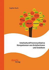 Interkulturell-kommunikative Kompetenzen von Erzieherinnen und Erziehern