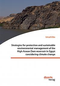 Strategies for protection and sustainable environmental management of the High Aswan Dam reservoir in Egypt considering climate change