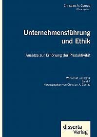 Unternehmensführung und Ethik. Ansätze zur Erhöhung der Produktivität