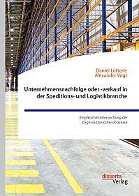 Unternehmensnachfolge oder -verkauf in der Speditions- und Logistikbranche. Empirische Untersuchung der Organisatorischen Prozesse