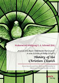 """And on this Rock I Will Build My Church"". A new Edition of Philip Schaff's ""History of the Christian Church"""