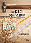 Das DIY-Hausbaukostenbuch – eine wissenschaftliche Betrachtung. Zahlen, Daten und Fakten zum Thema Eigenleistungen im Einfamilienhausbau