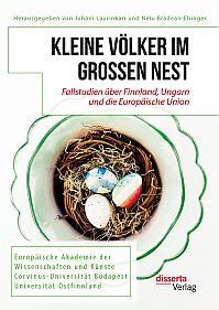 Kleine Völker im großen Nest. Fallstudien über Finnland, Ungarn und die Europäische Union
