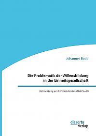 Die Problematik der Willensbildung in der Einheitsgesellschaft. Betrachtung am Beispiel der GmbH & Co. KG