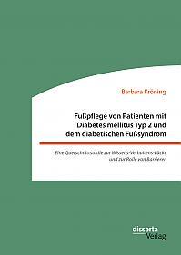 Fußpflege von Patienten mit Diabetes mellitus Typ 2 und dem diabetischen Fußsyndrom: Eine Querschnittstudie zur Wissens-Verhaltens-Lücke und zur Rolle von Barrieren