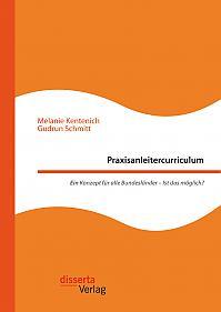 Praxisanleitercurriculum. Ein Konzept für alle Bundesländer – Ist das möglich?