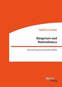 Bürgertum und Nationalismus. Betrachtungen zur deutschen Kultur