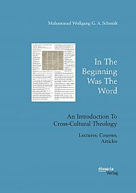 In The Beginning Was The Word. An Introduction To Cross-Cultural Theology