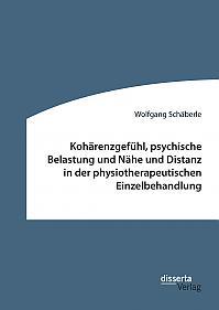 Kohärenzgefühl, psychische Belastung und Nähe und Distanz in der physiotherapeutischen Einzelbehandlung